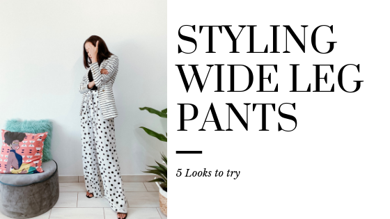 STYLING WIDE LEG PANTS | FASHION